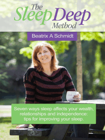 The Sleep Deep Method: Seven Ways Sleep Affects Your Wealth, Relationships and Independence