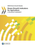 Green Growth Indicators for Agriculture:  A Preliminary Assessment
