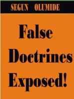 False Doctrines Exposed!