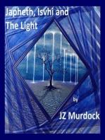 Japheth, Ishvi and The Light