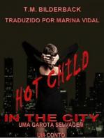 Hot Child In The City — Uma Garota Selvagem