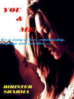 You & Me.....Story Of Love & Sacrifice