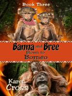 Banna and Bree Blown to Borneo