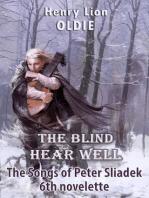 The Blind Hear Well