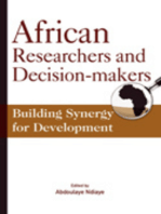 African Researchers and Decision-makers. Building Synergy for Development: Building Synergy for Development