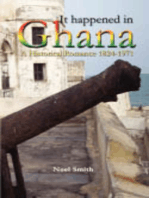 It Happened in Ghana. A Historical Romance 1824-1971
