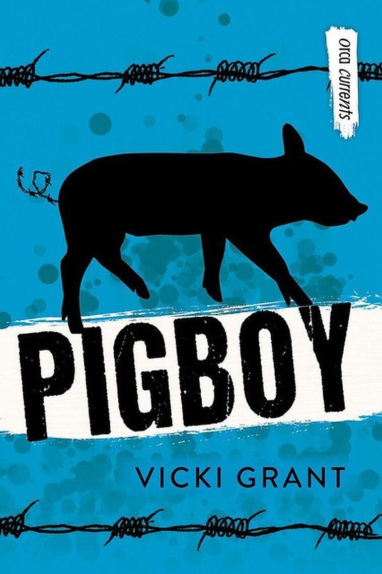 PigBoy by Vicki Grant - Book - Read Online