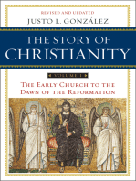 The Story of Christianity: Volume 1: The Early Church to the Dawn of the Reformation