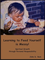 Learning to Feed Yourself is Messy