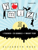 YO MIZ! (1 teacher + 25 schools = 1 wacky year)