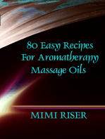 80 Easy Recipes for Aromatherapy Massage Oils