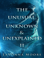 The Unusual, Unknown & Unexplained II