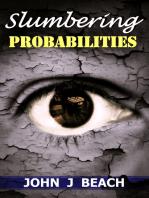 Slumbering Probabilities