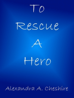To Rescue A Hero