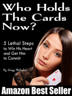 Who Holds The Cards Now? 5 Lethal Steps to Win His Heart and Get Him to Commit