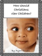 How Should Christians View Children?
