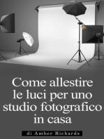 Come allestire le luci per uno studio fotografico in casa