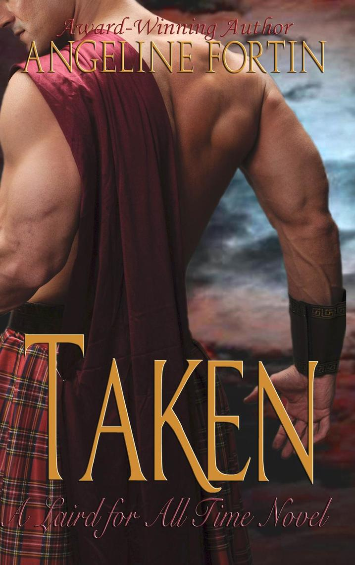 Angeline Ball Sex Scene taken: a laird for all time novelangeline fortin - book - read online