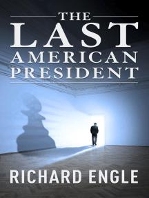 The Last American President