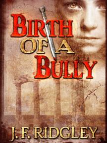 Birth of a Bully