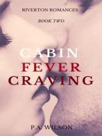 Cabin Fever Craving