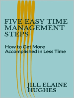 Five Easy Time Management Steps; How to Get More Accomplished in Less Time