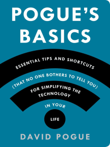 Pogue's Basics: Essential Tips and Shortcuts (That No One Bothers to Tell You) for Simplifying the Technology in Your Life