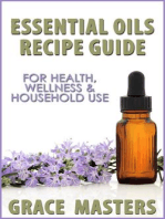 Essential Oils Recipe Guide For Health, Wellness & Household Use