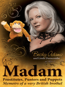 Madam - Prostitutes, Punters and Puppets: Memoirs of a Very British Brothel