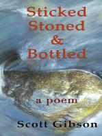 Sticked, Stoned & Bottled