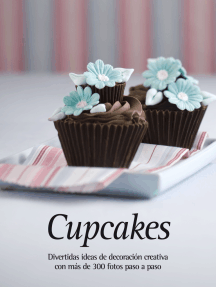 Cupcakes. Divertidas ideas de decoración creativa con más de 300 fotos paso a paso.