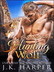 Hunting Wolf: Black Mesa Wolves, #3