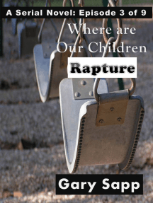 Rapture: Where are our Children (A Serial Novel) Episode 3 of 9