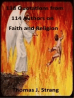 138 Quotations from 114 Authors on Faith and Religion