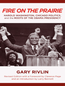 Fire on the Prairie: Harold Washington, Chicago Politics, and the Roots of the Obama Presidency