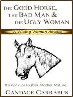 The Good Horse, The Bad Man & The Ugly Woman (a lighthearted story of self-empowerment)