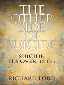 The Other Side of Suicide: Suicide!   It's Over!  Is It?