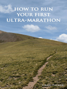 How To Run Your First Ultra-Marathon: From 10K to 50 Miles in Six-Months.