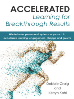 Accelerated Learning for Breakthrough Results: Whole brain, person and systems approach to accelerate learning, engagement, change and growth