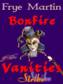 Bonfire of the Vanities: Strike