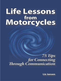 Life Lessons from Motorcycles: Seventy Five Tips for Connecting Through Communication
