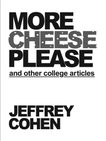 More Cheese Please and Other College Articles