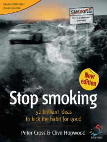 Stop Smoking: 52 brilliant ideas to kick the habit for good