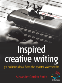 Inspired Creative Writing: 52 brilliant ideas from the master wordsmiths