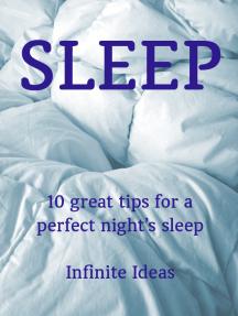 Sleep: 10 great tips for a perfect night's sleep