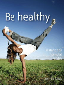 Be healthy: Instant tips for total health