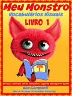 Meu Monstro - Vocabulários Visuais - Nível 1 - Livro 1