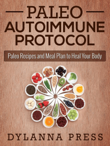 Paleo Autoimmune Protocol: Paleo Recipes and Meal Plan to Heal Your Body: Paleo Cooking series