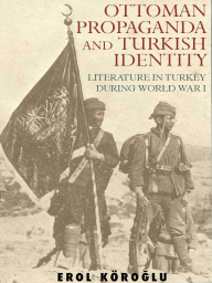Ottoman Propaganda and Turkish Identity