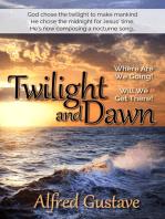 Twilight and Dawn